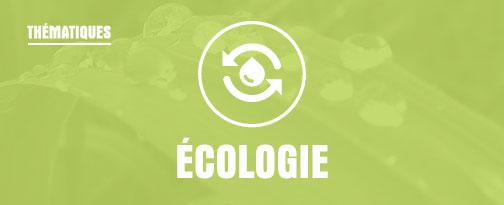 THEMATIQUE VOYAGES : Ecologie
