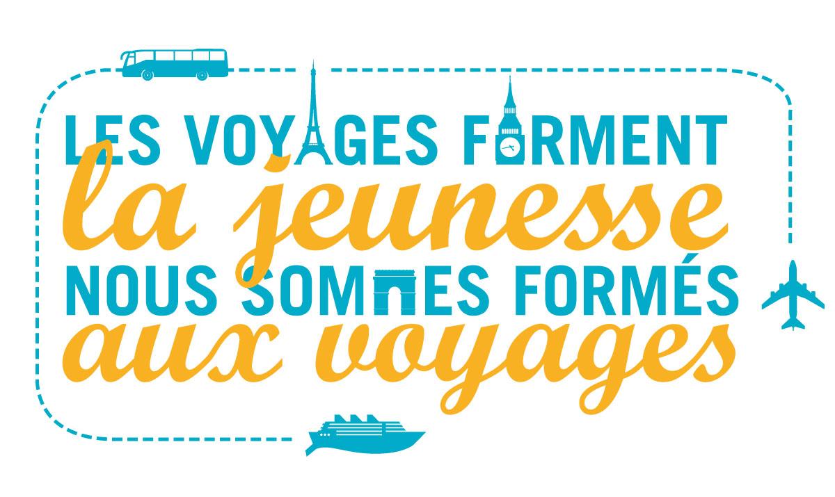 Les voyages forment la jeunesse. Nous sommes formés aux voyages.