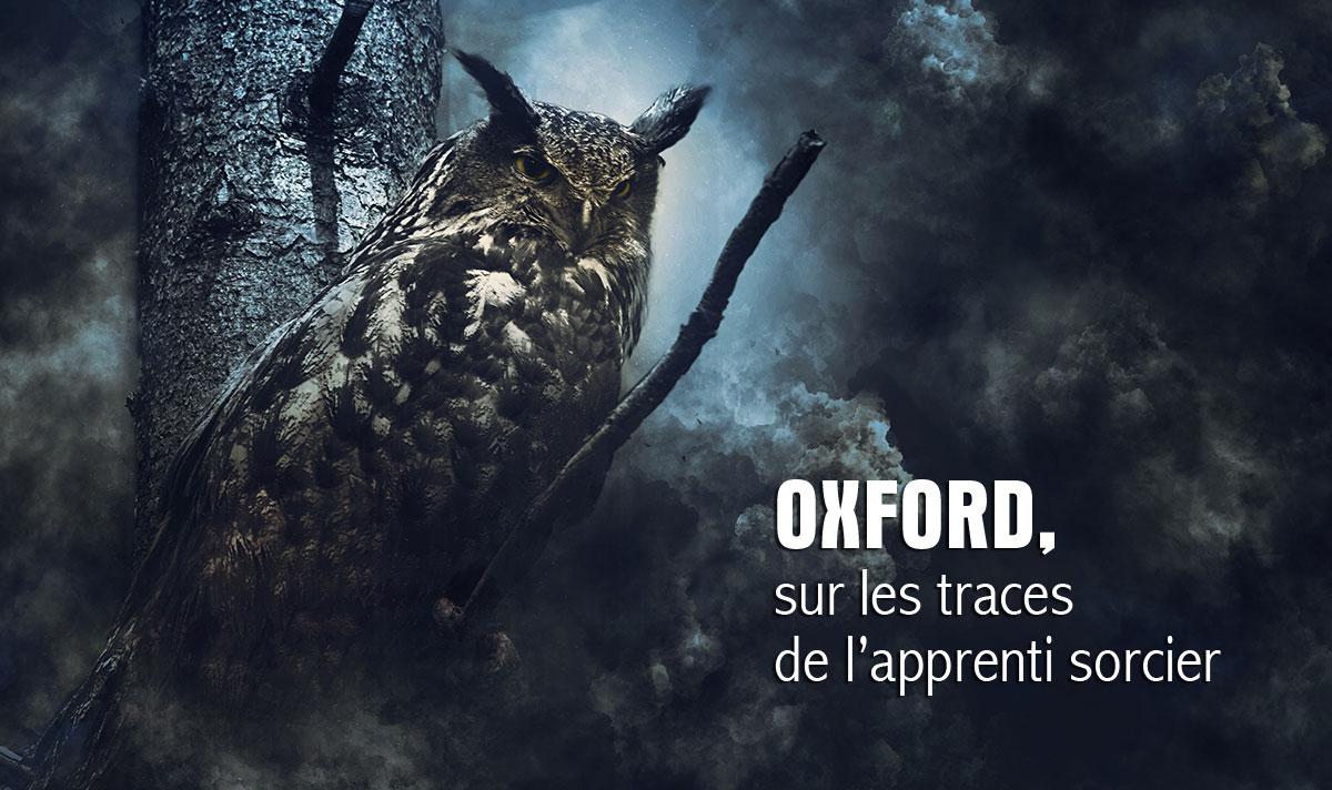 Oxford, sur les traces de l'apprenti sorcier